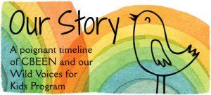CBEEN & Wild Voices - Timeline